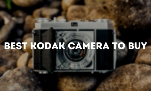 Best Kodak Camera to Buy