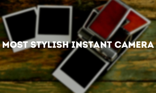 Most Stylish Instant Camera