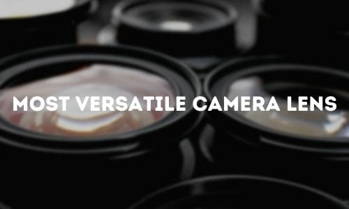 Most Versatile Camera Lens
