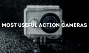 Most useful Action Cameras